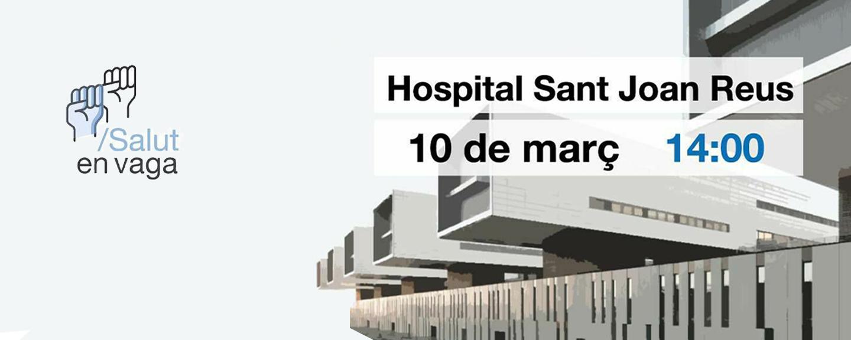 El 10 de març a l'Hospital Sant Joan de Reus Vaga General de Sanitat